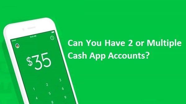 Can You Have 2 Cash App Accounts