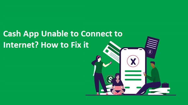 Cash App Unable to Connect to Internet